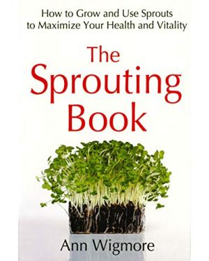 Ann Wigmore - The Sprouting Book