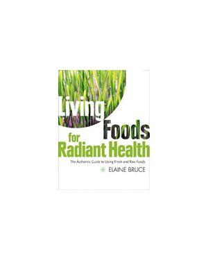 Living Foods For Radiant Health